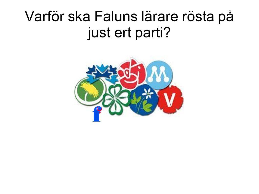 Varför ska Faluns lärare rösta på just ert parti