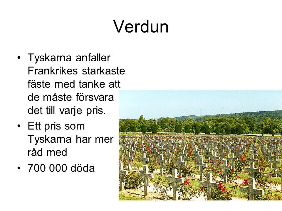 Verdun Tyskarna anfaller Frankrikes starkaste fäste med tanke att de måste försvara det till varje pris. Ett pris som Tyskarna har mer råd med 700 000