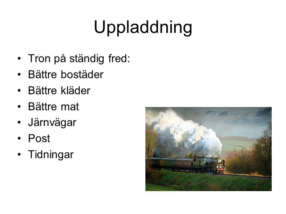 Uppladdning Tron på ständig fred: Bättre bostäder Bättre kläder Bättre mat Järnvägar Post Tidningar