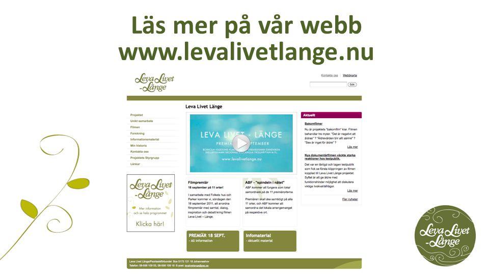 Läs mer på vår webb www.levalivetlange.nu