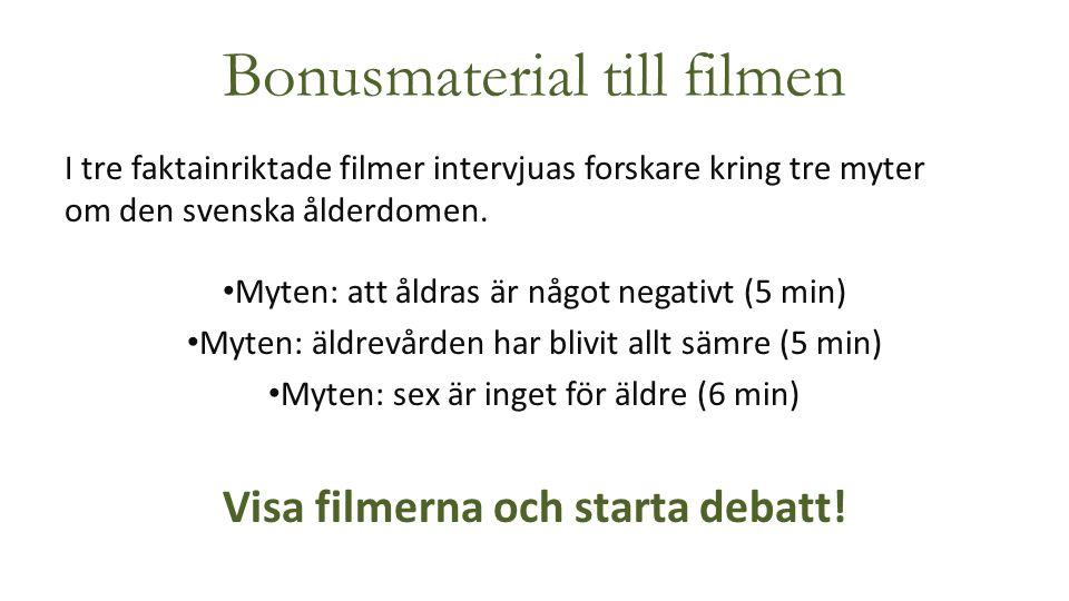Bonusmaterial till filmen I tre faktainriktade filmer intervjuas forskare kring tre myter om den svenska ålderdomen. Myten: att åldras är något negati