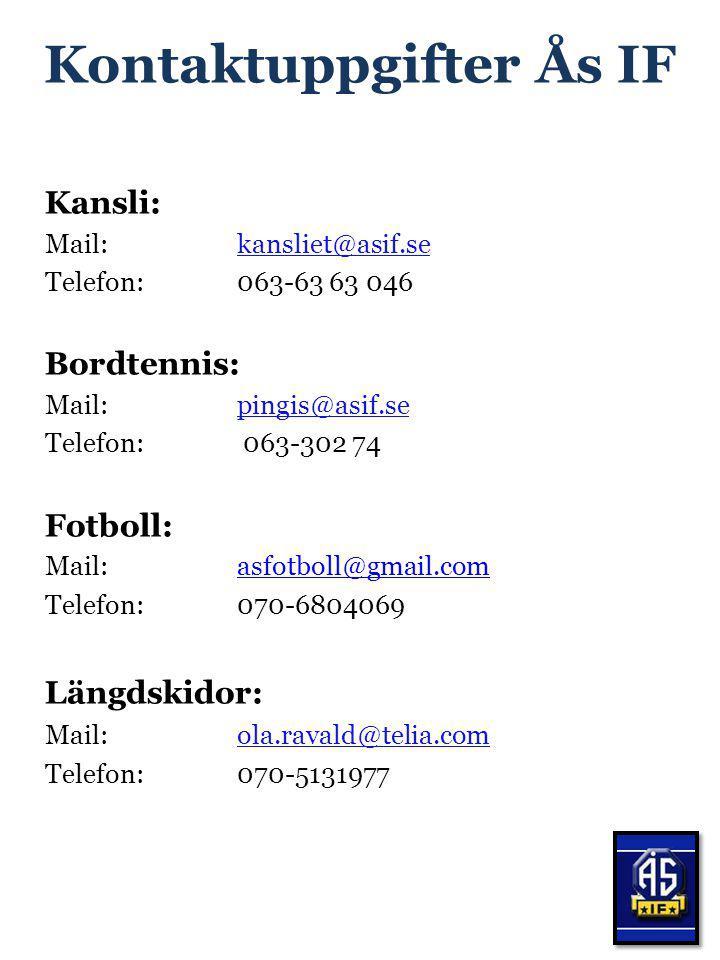 Kontaktuppgifter Ås IF Kansli: Mail: kansliet@asif.se Telefon:063-63 63 046 Bordtennis: Mail:pingis@asif.se Telefon: 063-302 74 Fotboll: Mail: asfotbo
