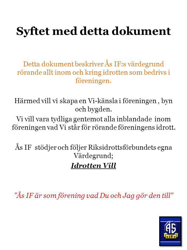 Mål med Ås IF:s idrottsverksamhet Hos oss ska finnas möjlighet till både breddidrott och elitidrott.