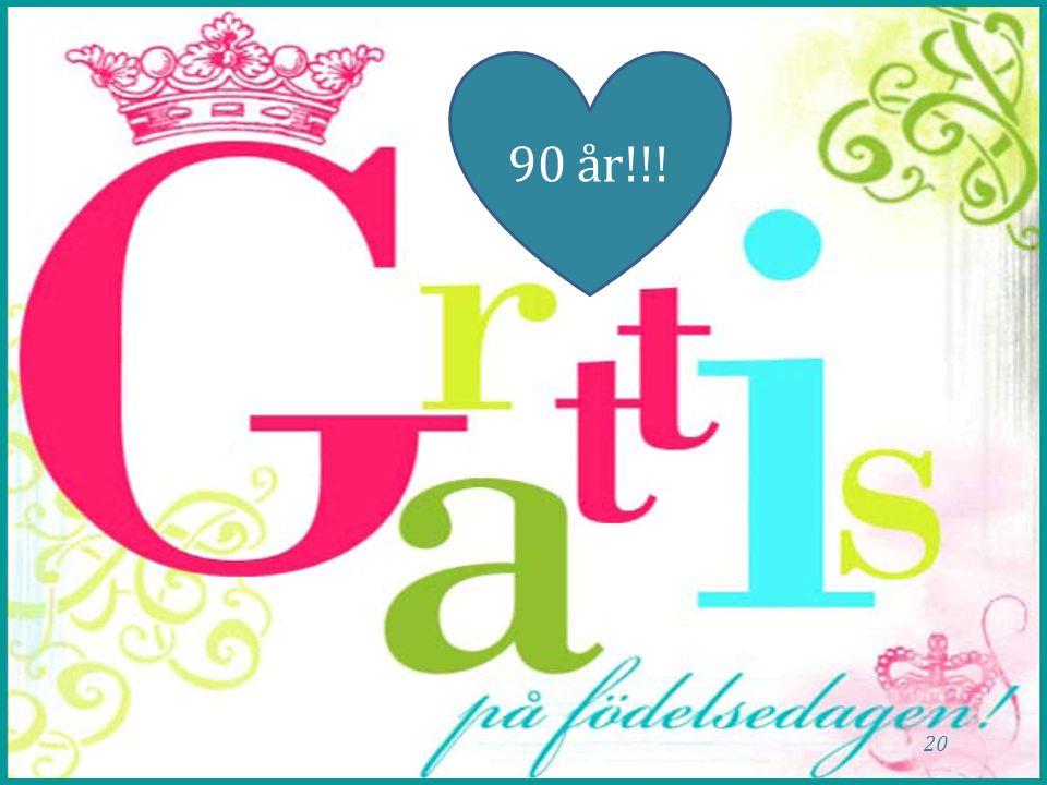 20 90 år!!!