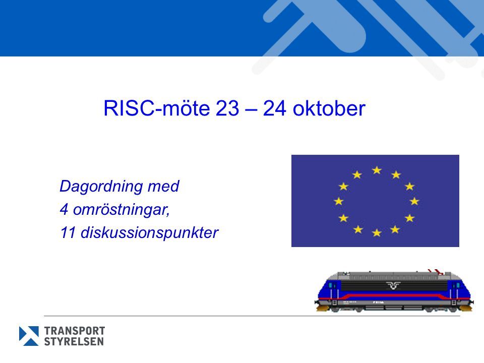 RISC-möte 23 – 24 oktober Dagordning med 4 omröstningar, 11 diskussionspunkter