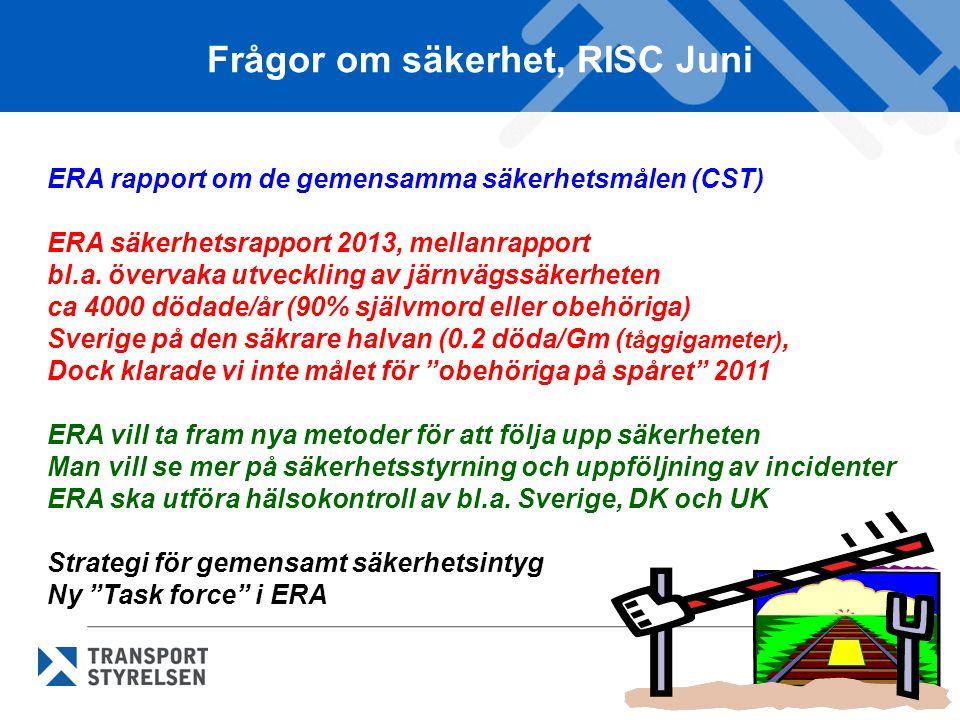 Frågor om säkerhet, RISC Juni ERA rapport om de gemensamma säkerhetsmålen (CST) ERA säkerhetsrapport 2013, mellanrapport bl.a.