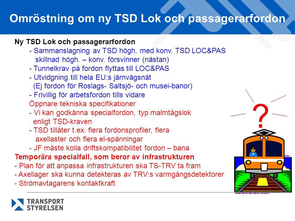Omröstning om ny TSD Lok och passagerarfordon Ny TSD Lok och passagerarfordon - Sammanslagning av TSD högh. med konv. TSD LOC&PAS skillnad högh. – kon