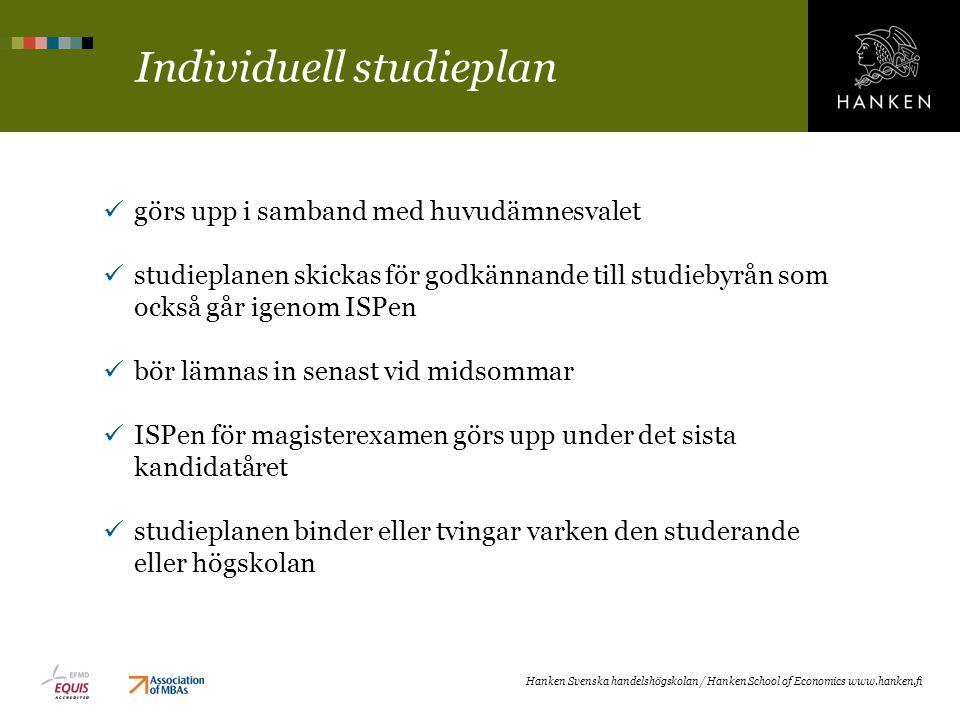 Individuell studieplan görs upp i samband med huvudämnesvalet studieplanen skickas för godkännande till studiebyrån som också går igenom ISPen bör läm