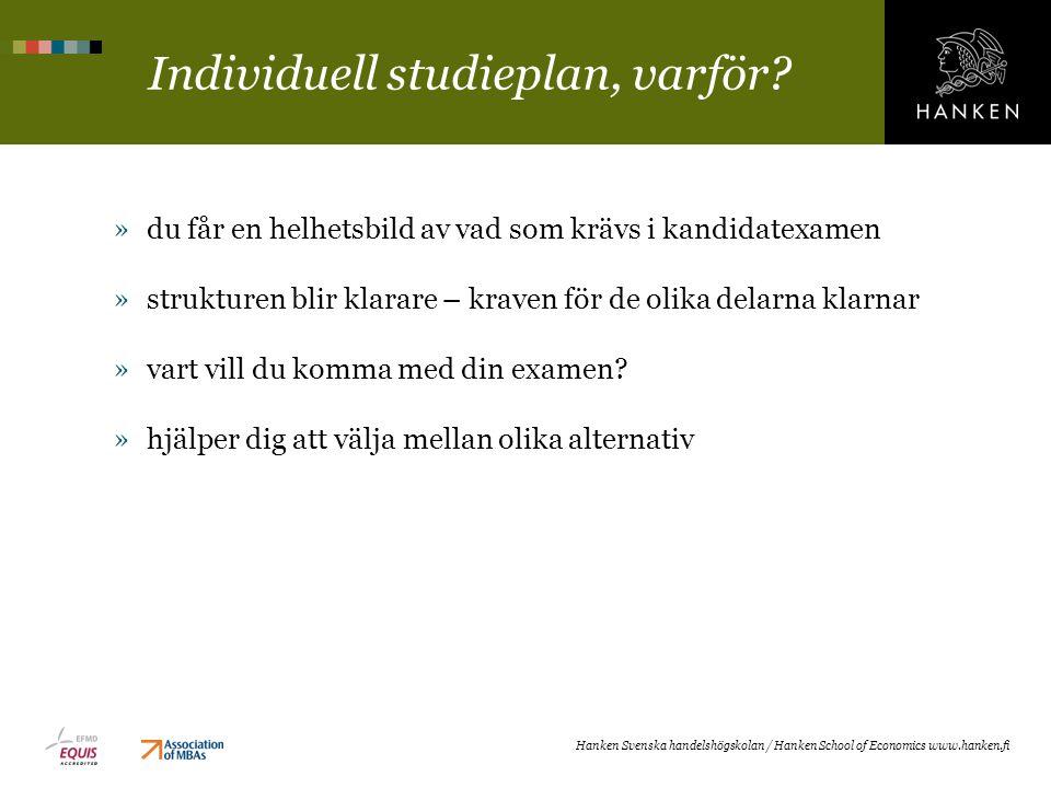 Individuell studieplan, varför? »du får en helhetsbild av vad som krävs i kandidatexamen »strukturen blir klarare – kraven för de olika delarna klarna