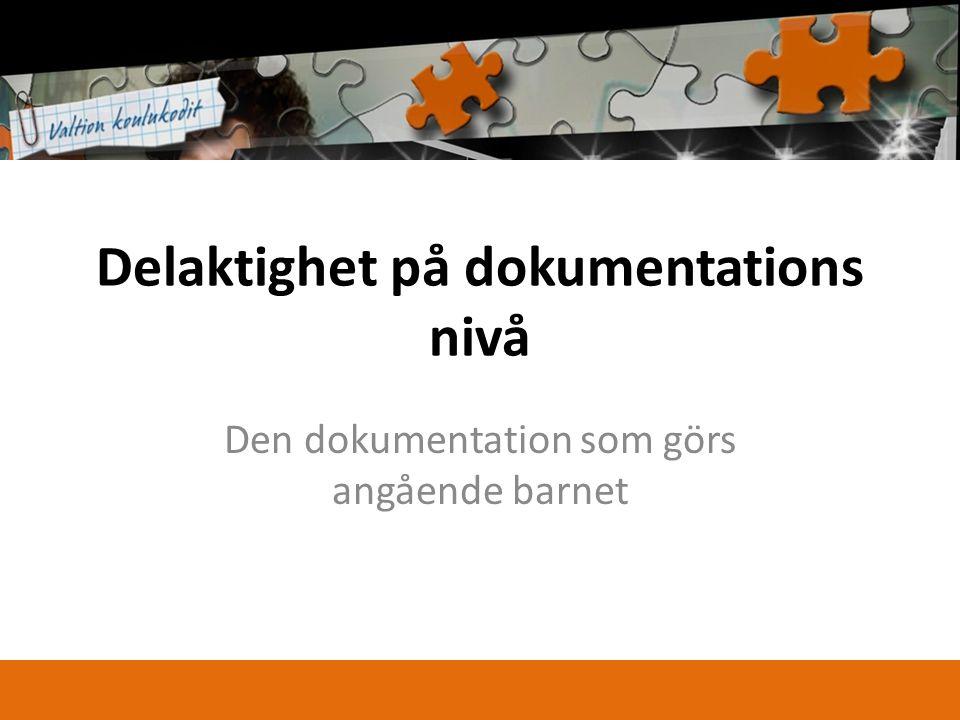 Delaktighet på dokumentations nivå Den dokumentation som görs angående barnet