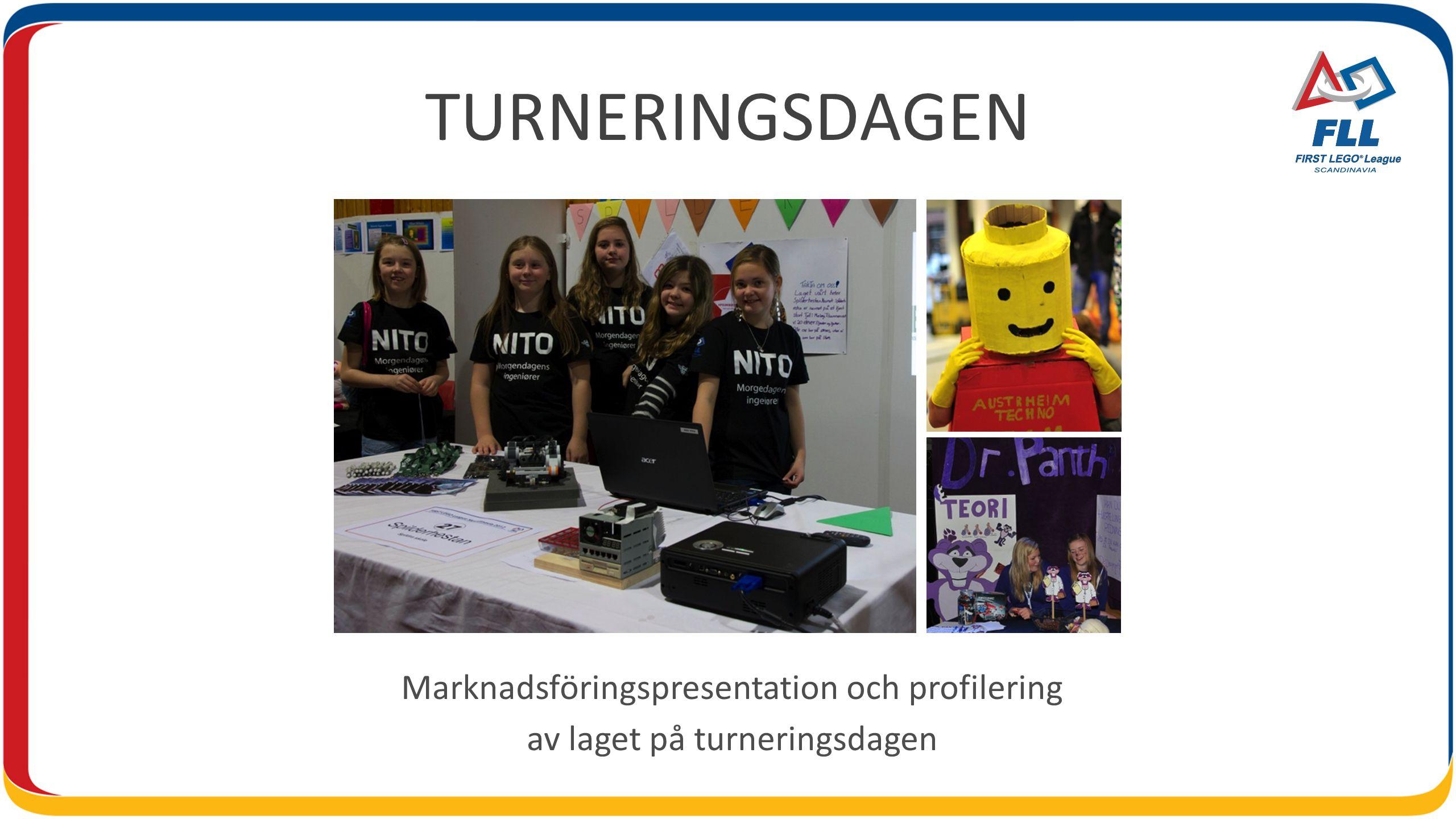 TURNERINGSDAGEN Marknadsföringspresentation och profilering av laget på turneringsdagen