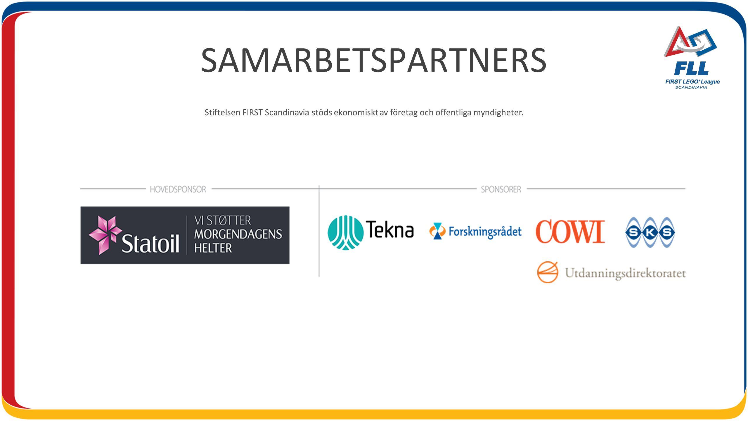 SAMARBETSPARTNERS Stiftelsen FIRST Scandinavia stöds ekonomiskt av företag och offentliga myndigheter.