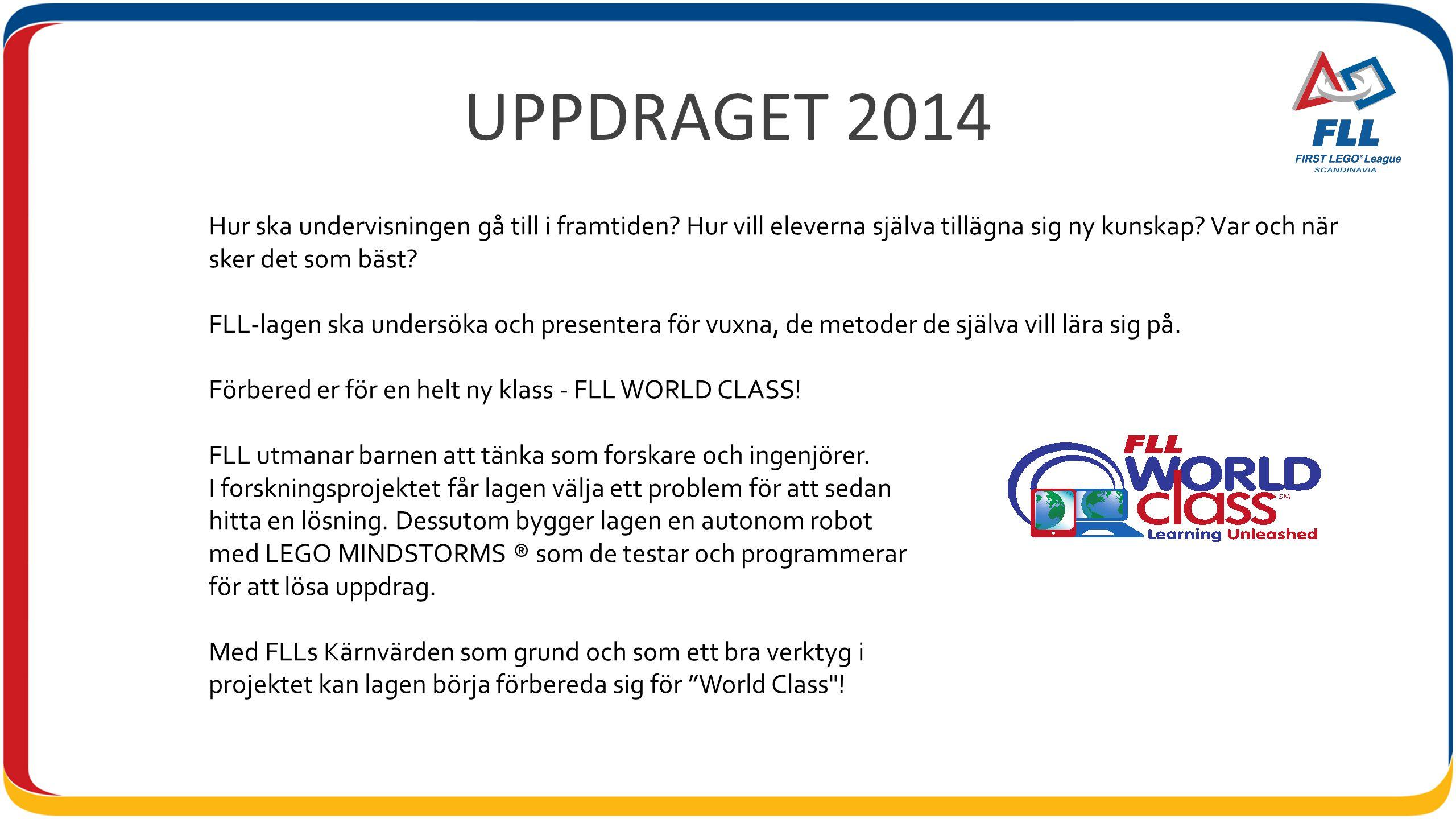 UPPDRAGET 2014 Hur ska undervisningen gå till i framtiden.