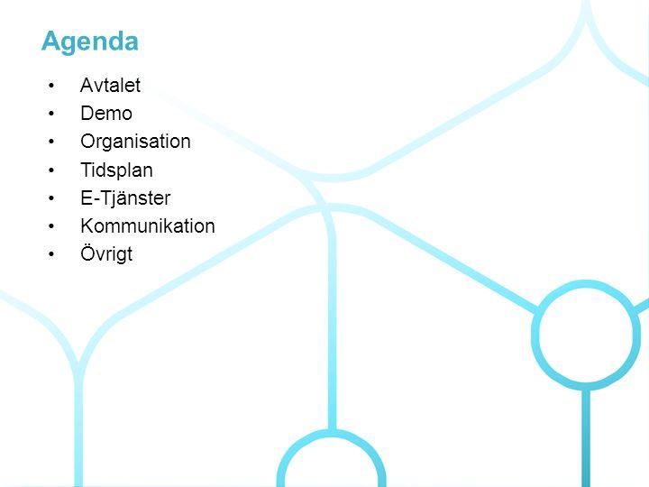 3 Mål Organisation –Sätta organisationen så att samtliga deltagare vet sin roll i projektet –Få en kännedom om personerna som kan/kommer vara delaktiga i projektet E-Tjänster –Förslag på e-tjänster som projektet ska utveckla tillsammans samt en prioriteringsordning på dem Tidsplan –Sätta start och slut datum för samtliga aktiviteter –Gemensamt okat tidsplanen och dess aktiviteter Kommunikation –Beslut hur kommunikationen i projektet ska genomföras –Påbörja en plan för information mot medarbetare samt medborgare Go Live –Diskutera hur lanseringen av plattformen ska göras