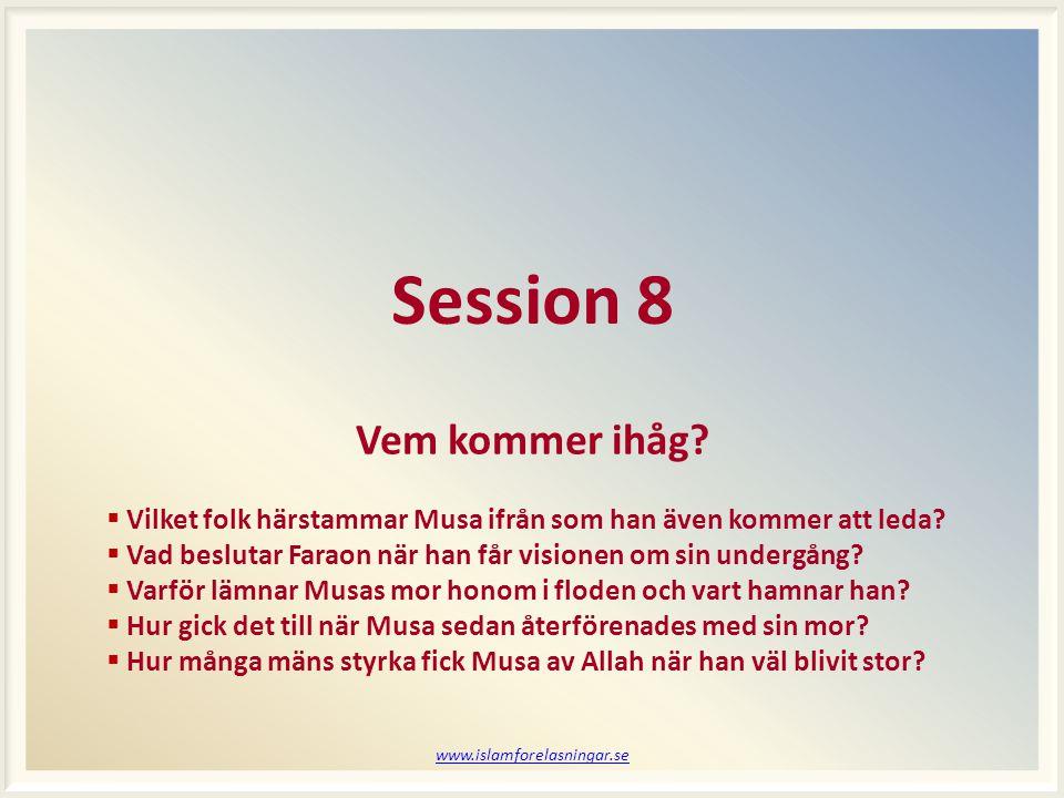 www.islamforelasningar.se Session 8 Vem kommer ihåg.