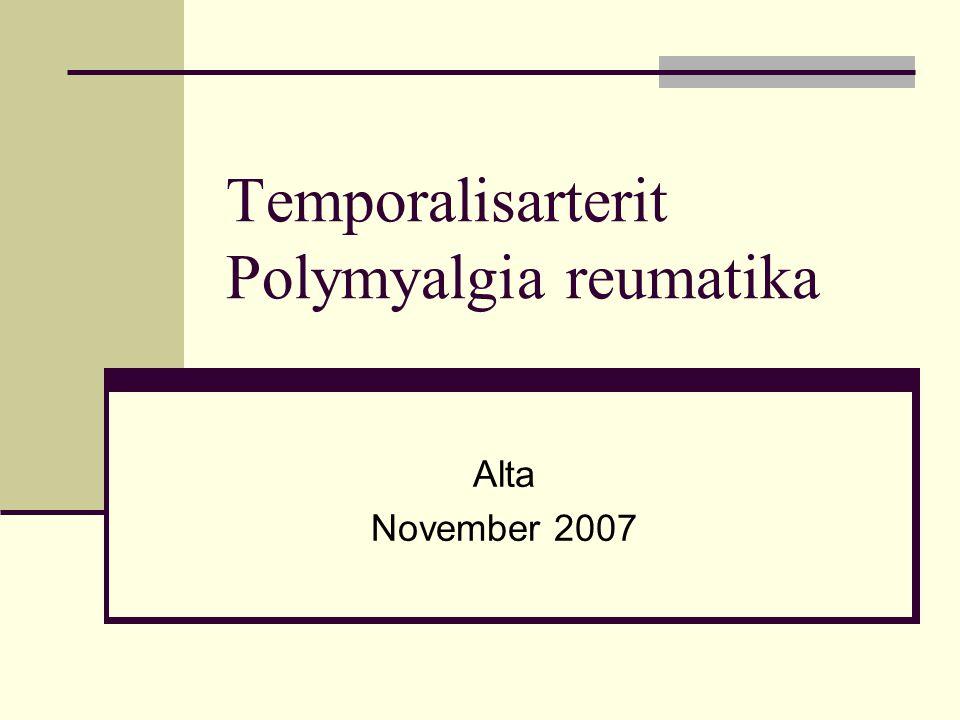 Temporalisarterit Polymyalgia reumatika Alta November 2007