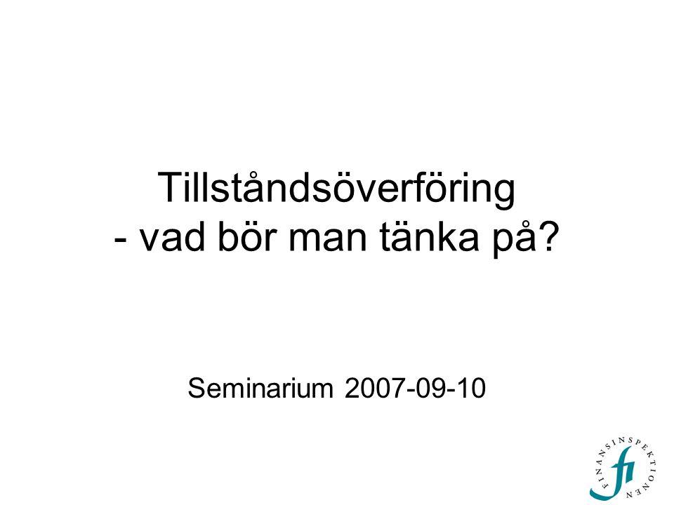 Tillståndsöverföring - vad bör man tänka på? Seminarium 2007-09-10