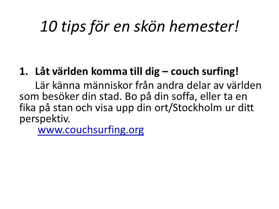 10 tips för en skön hemester. 1.Låt världen komma till dig – couch surfing.
