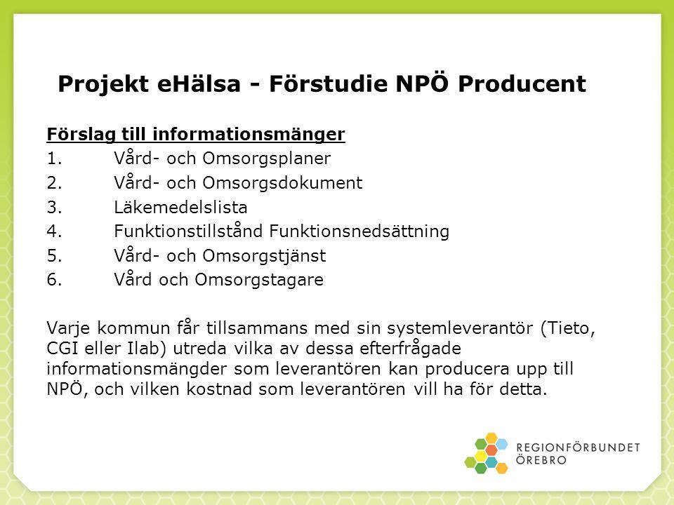 Projekt eHälsa - Förstudie NPÖ Producent Förslag till informationsmänger 1.