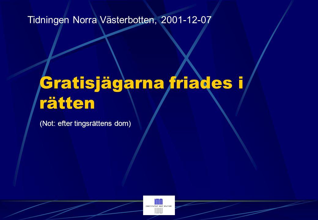 Västerbottens Folkblad, 2003-04-08 Gratisjakten var brottslig (Not: efter hovrättens dom)