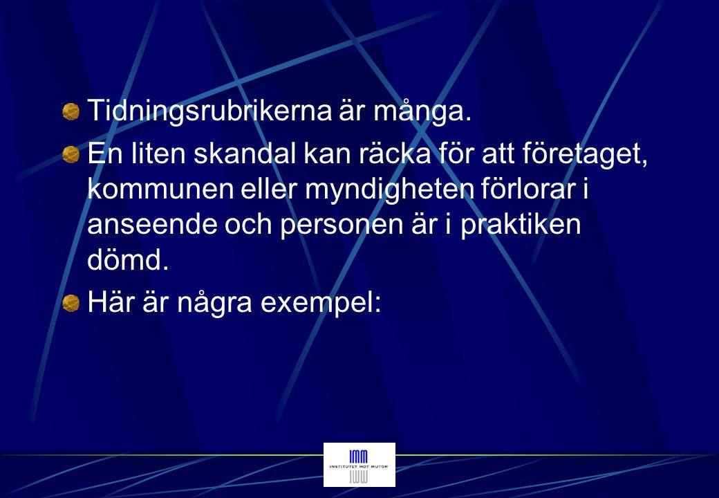 Sydsvenska Dagbladet, 2004-02-24 Nästan hundra anställda vid Systembolaget är nu delgivna misstanke om mutbrott….