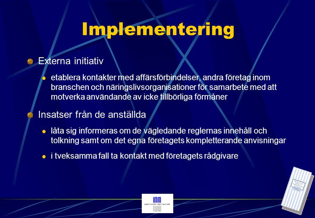 Företagspolicy IMM har tagit fram en webbaserad handledning för företag som vill göra egen företagspolicy mot mutor Arbetssätt Innehåll Genomförande och uppföljning Goda exempel