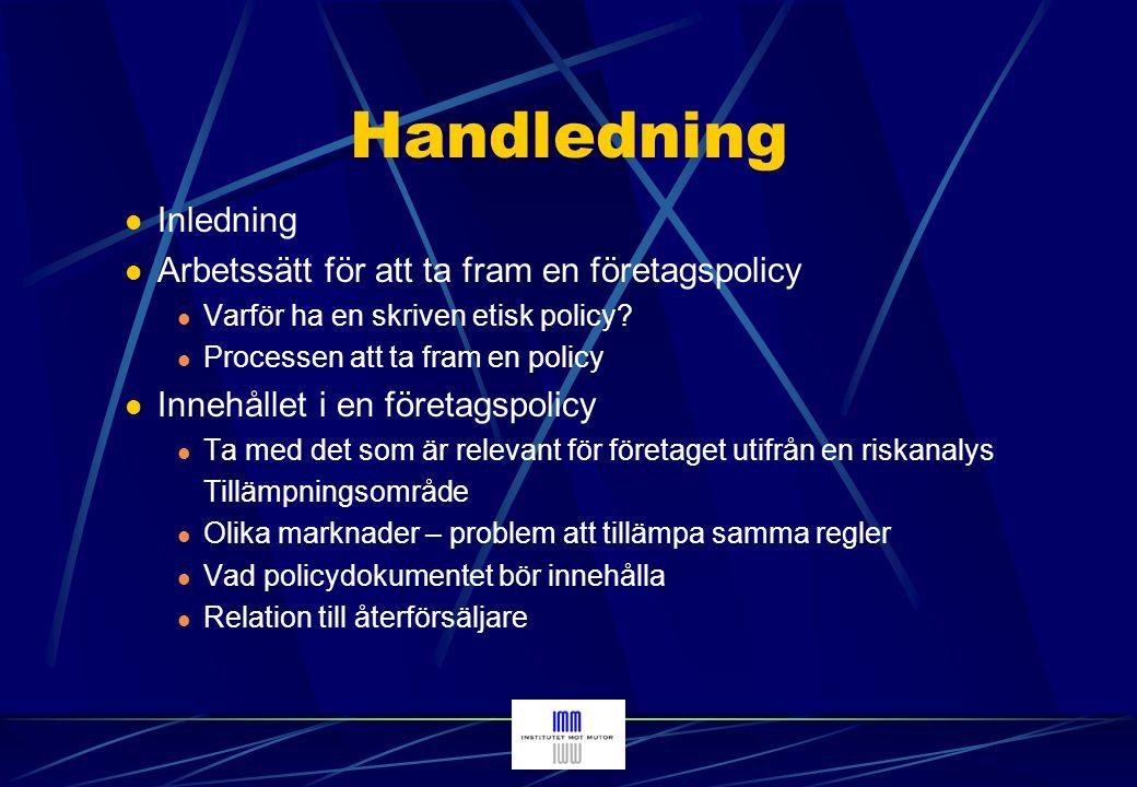 Handledning (forts) Genomförandet och uppföljningen av en företagspolicy Utbildning av de anställda Rådgivning till de anställda.