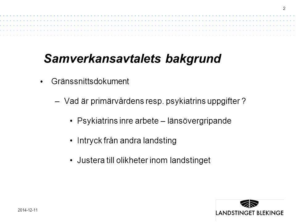 2 2014-12-11 Samverkansavtalets bakgrund Gränssnittsdokument –Vad är primärvårdens resp.
