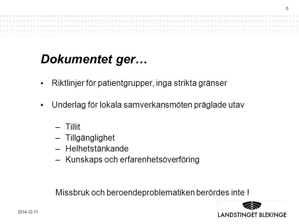 5 2014-12-11 Dokumentet ger… Riktlinjer för patientgrupper, inga strikta gränser Underlag för lokala samverkansmöten präglade utav –Tillit –Tillgängli