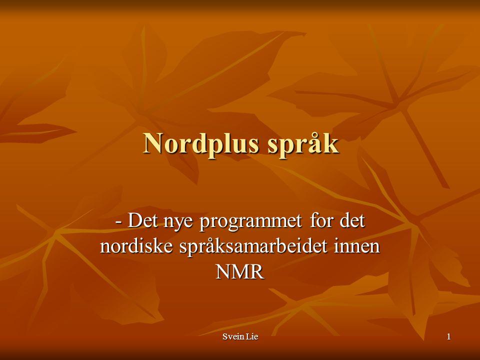 Svein Lie2 Nordplus språk - mål - att främja internordisk språkförståelse - att främja internordisk språkförståelse - att stärka kunskapen om språken i Norden - att stärka kunskapen om språken i Norden - att främja en demokratisk språkpolitik och språksyn i Norden - att främja en demokratisk språkpolitik och språksyn i Norden - att stärka de nordiska språkens ställning i och utanför Norden - att stärka de nordiska språkens ställning i och utanför Norden