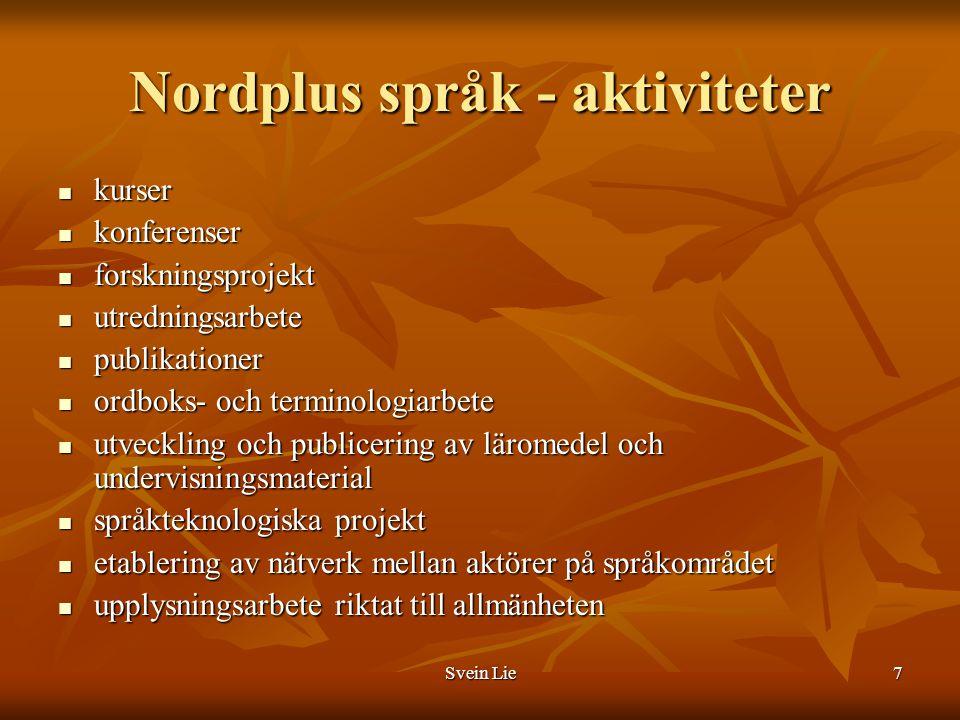 Svein Lie8 Nordplus språk - skal administreres av Internasjonalt kontor ved Islands universitet, - skal administreres av Internasjonalt kontor ved Islands universitet, - og ledes av det nye organet Nordens språkråd, som skal ha følgende oppgaver … - og ledes av det nye organet Nordens språkråd, som skal ha følgende oppgaver …