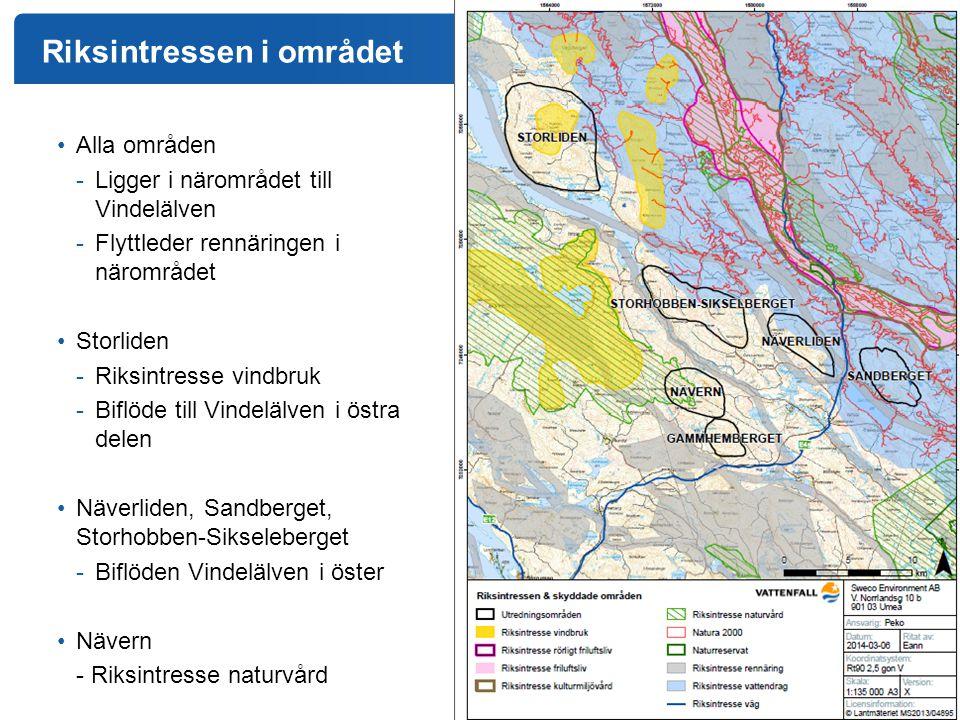 Riksintressen i området Alla områden -Ligger i närområdet till Vindelälven -Flyttleder rennäringen i närområdet Storliden -Riksintresse vindbruk -Bifl