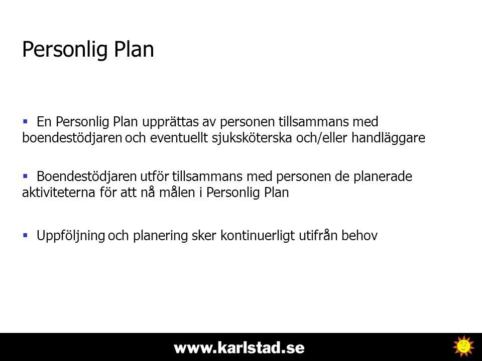 Personlig Plan  En Personlig Plan upprättas av personen tillsammans med boendestödjaren och eventuellt sjuksköterska och/eller handläggare  Boendest