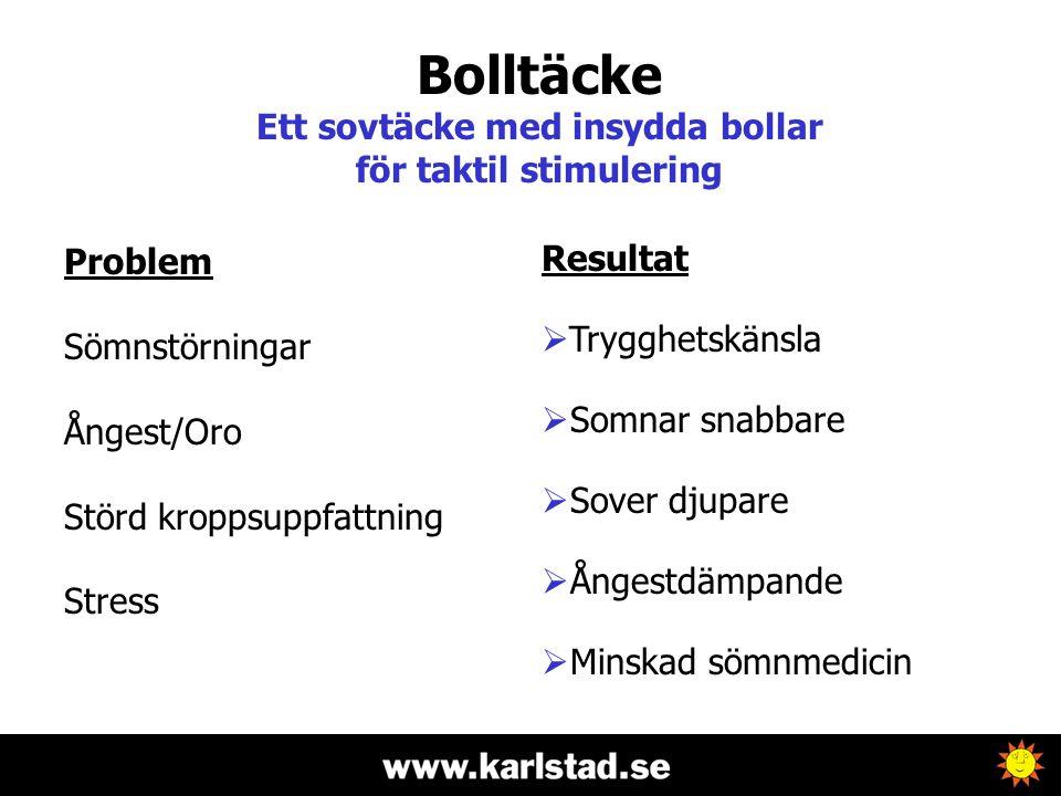 Bolltäcke Ett sovtäcke med insydda bollar för taktil stimulering Problem Sömnstörningar Ångest/Oro Störd kroppsuppfattning Stress Resultat  Trygghets