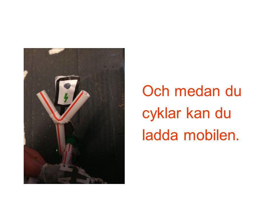 Och medan du cyklar kan du ladda mobilen.