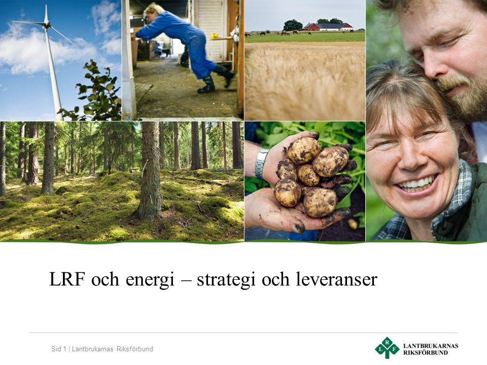 Sid 1 | Lantbrukarnas Riksförbund LRF och energi – strategi och leveranser