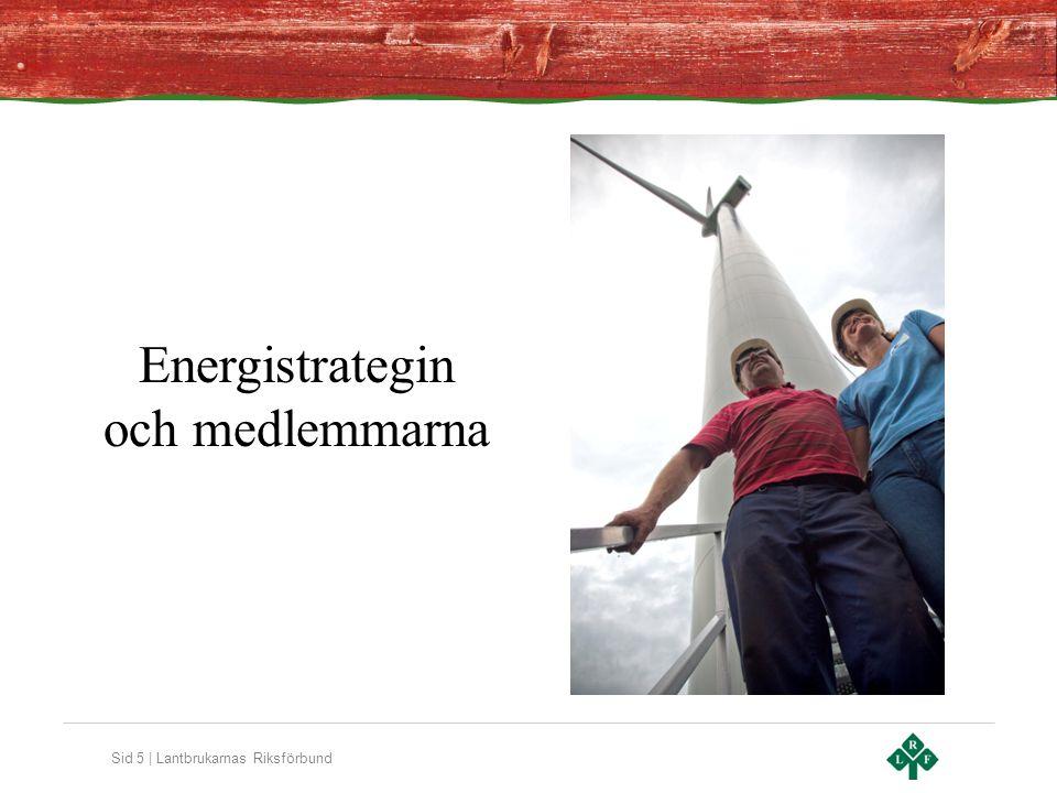 Sid 5 | Lantbrukarnas Riksförbund Energistrategin och medlemmarna