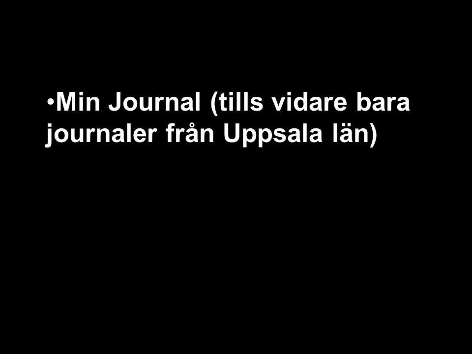 Min Journal (tills vidare bara journaler från Uppsala län)