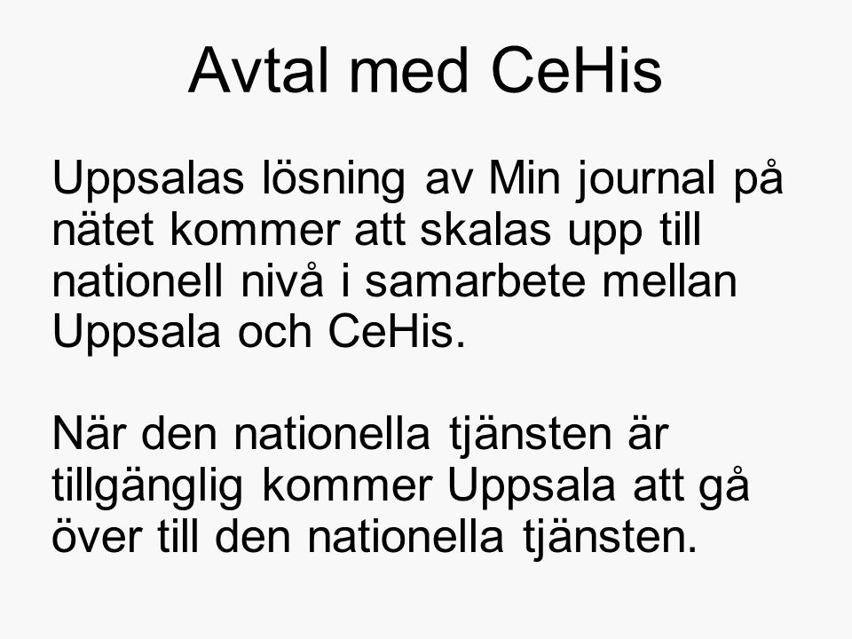 Avtal med CeHis Uppsalas lösning av Min journal på nätet kommer att skalas upp till nationell nivå i samarbete mellan Uppsala och CeHis.