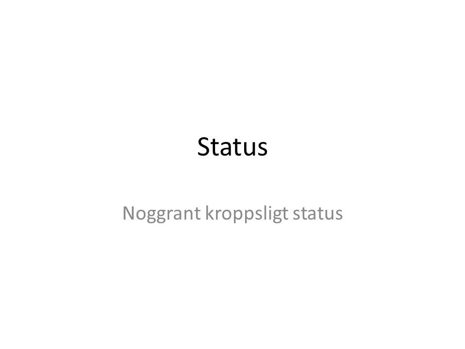 Status Noggrant kroppsligt status