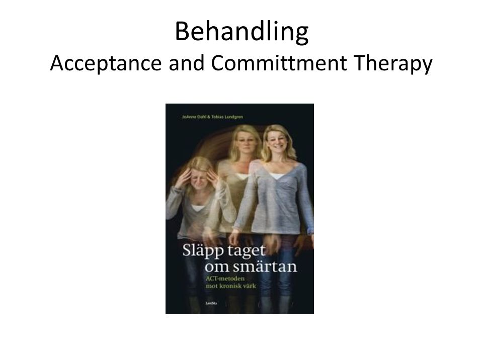 Behandling Acceptance and Committment Therapy