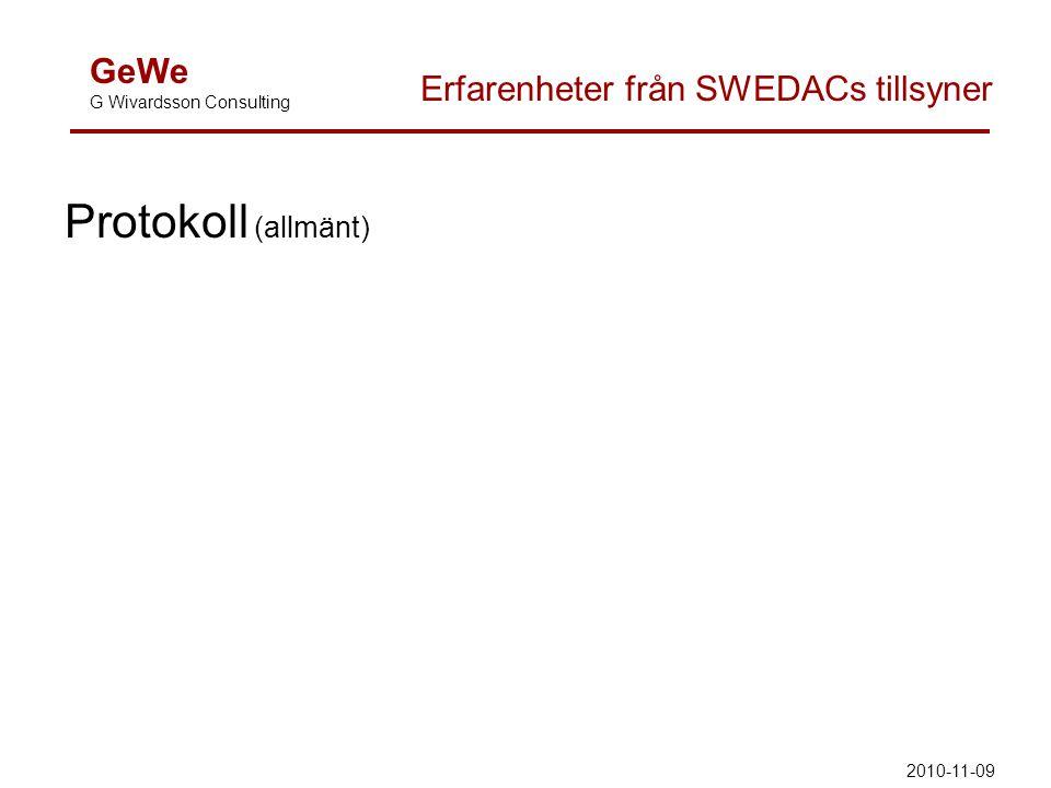 GeWe G Wivardsson Consulting Erfarenheter från SWEDACs tillsyner Protokoll (allmänt) 2010-11-09
