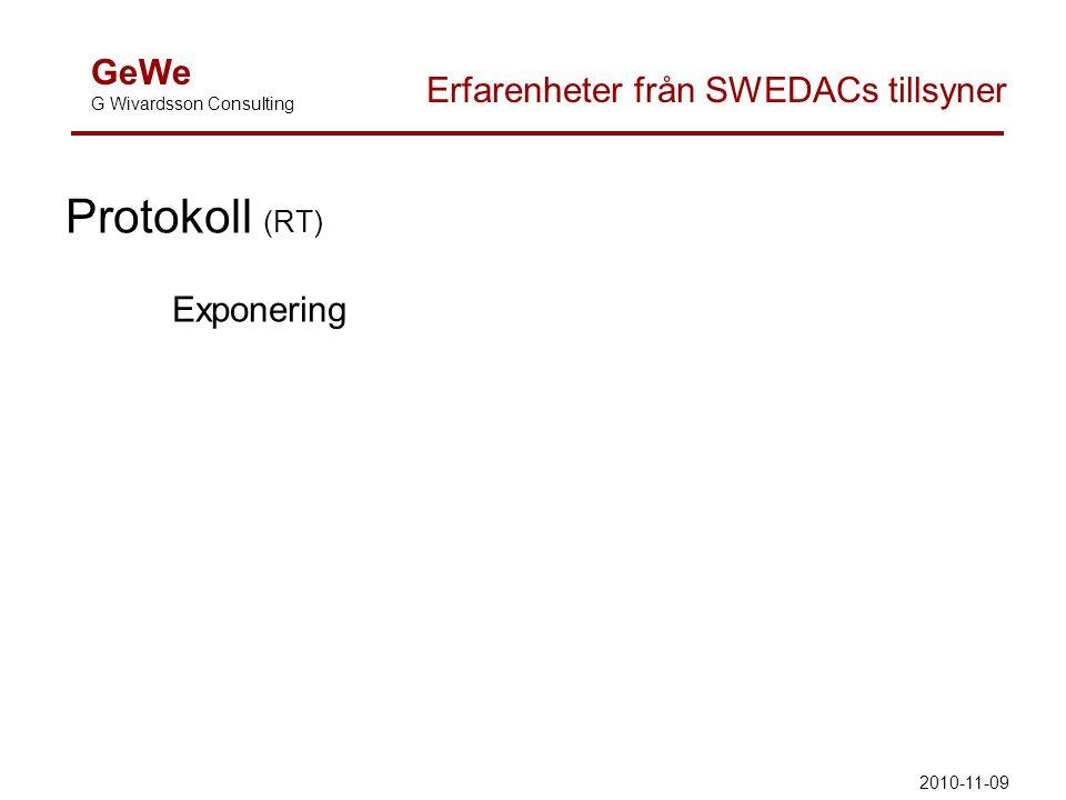 GeWe G Wivardsson Consulting Erfarenheter från SWEDACs tillsyner Protokoll (RT) Exponering 2010-11-09
