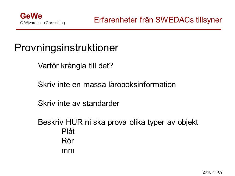 GeWe G Wivardsson Consulting Erfarenheter från SWEDACs tillsyner Provningsinstruktioner Varför krångla till det? Skriv inte en massa läroboksinformati