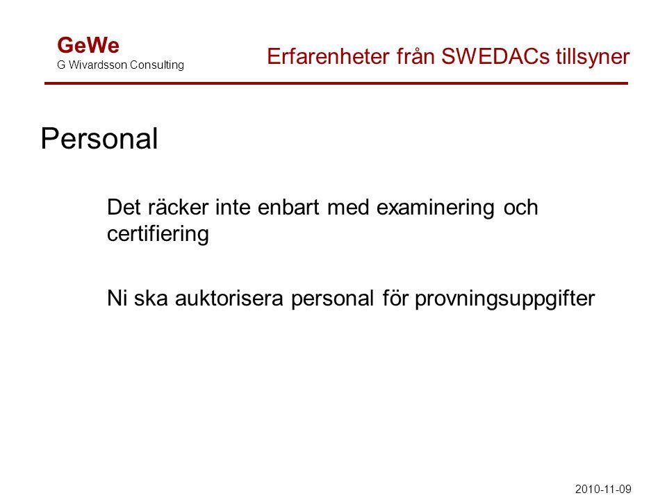 Personal Det räcker inte enbart med examinering och certifiering Ni ska auktorisera personal för provningsuppgifter GeWe G Wivardsson Consulting Erfar