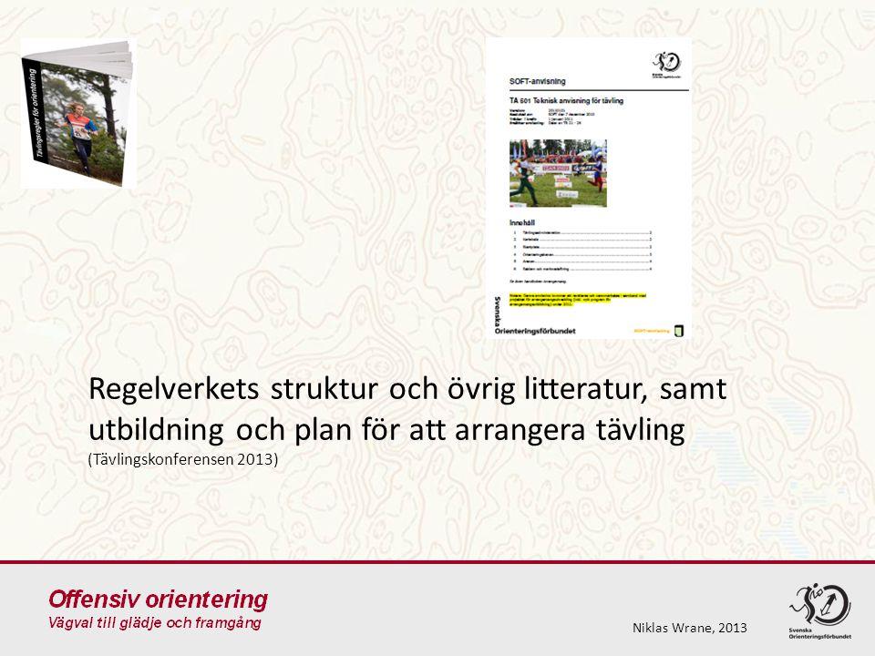 Niklas Wrane, 2013 Regelverkets struktur och övrig litteratur, samt utbildning och plan för att arrangera tävling (Tävlingskonferensen 2013)