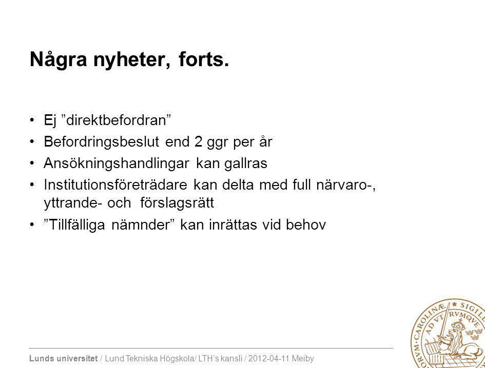 Lunds universitet / Lund Tekniska Högskola/ LTH's kansli / 2012-04-11 Meiby Några nyheter, forts.