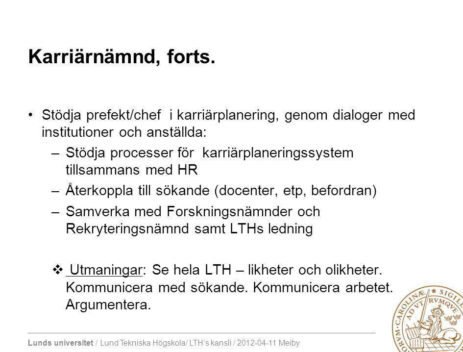 Lunds universitet / Lund Tekniska Högskola/ LTH's kansli / 2012-04-11 Meiby Karriärnämnd, forts.