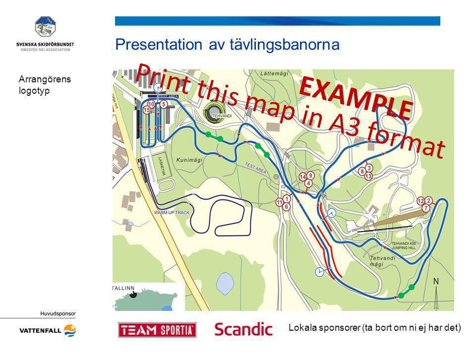 Presentation av tävlingsbanorna Arrangörens logotyp EXAMPLE Print this map in A3 format Lokala sponsorer (ta bort om ni ej har det )