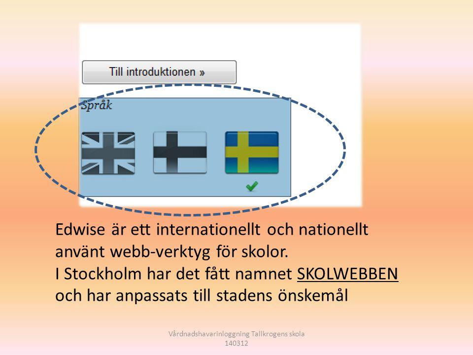 Vårdnadshavarinloggning Tallkrogens skola 140312 Edwise är ett internationellt och nationellt använt webb-verktyg för skolor. I Stockholm har det fått